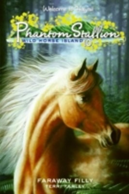 hantom Stallion: Wild Horse Island #10: Faraway Filly