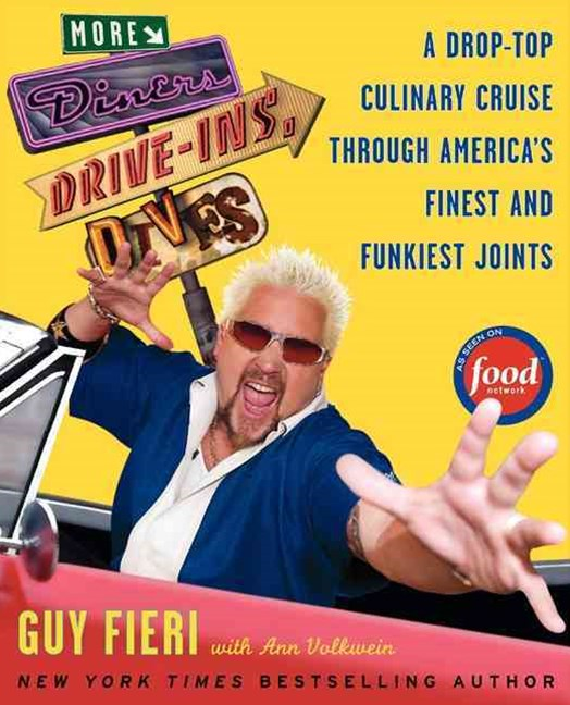 More Diners, Drive-ins and Dives: Another Drop-Top Culinary Cruise Through America's Finest and Fun