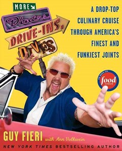 More Diners, Drive-ins and Dives: Another Drop-Top Culinary Cruise Through America
