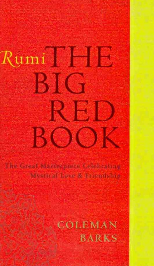 Rumi: The Big Red Book - The Great Masterpiece Celebrating Mystical Loveand Friendship