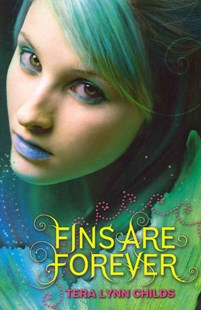 Fins are Forever by Tera Lynn Childs (9780061914706) - PaperBack - Young Adult Contemporary