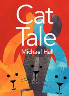 Cat Tale by Michael Hall (9780061915161) - HardCover - Children's Fiction Intermediate (5-7)