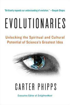 Evolutionaries: Unlocking the Spiritual and Cultural Potential of Science