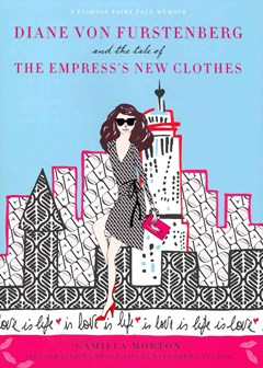 Diane Von Furstenberg and the Tale of the Empress