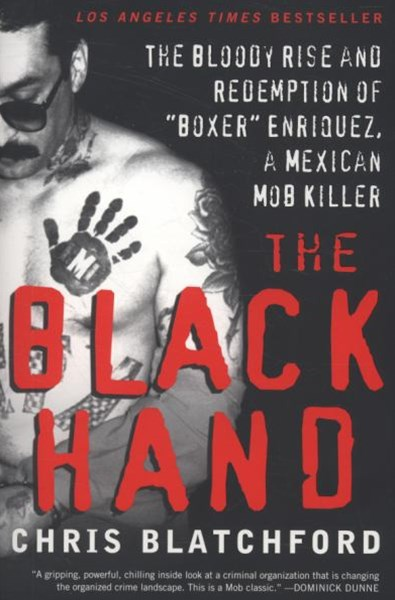 The Black Hand: The Story of Rene &quote;Boxer&quote; Enriquez and His Life in the Mexican Mafia