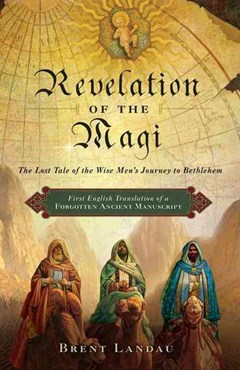 Revelation of the Magi: The Lost Tale of the Wise Men
