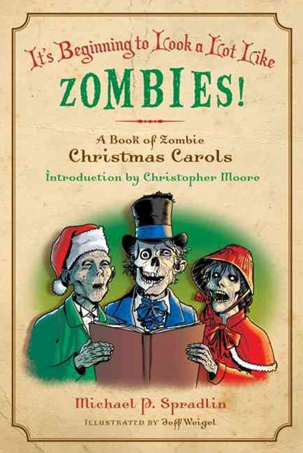 It's Beginning to Look a Lot Like Zombies: A Book of Zombie Christmas Ca