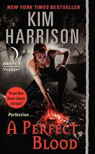 A Perfect Blood by Kim Harrison (9780061957901) - PaperBack - Fantasy
