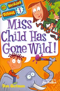 Miss Child Has Gone Wild! - Children's Fiction Older Readers (8-10)