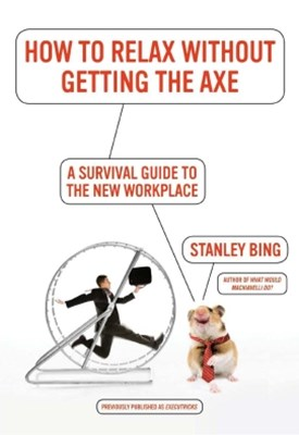 How to Relax Without Getting the Axe