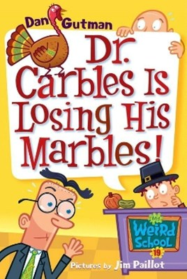 My Weird School #19: Dr. Carbles Is Losing His Marbles!