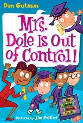 My Weird School Daze #1: Mrs. Dole Is Out of Control!