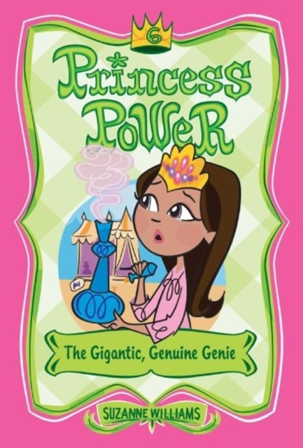Princess Power #6: The Gigantic, Genuine Genie