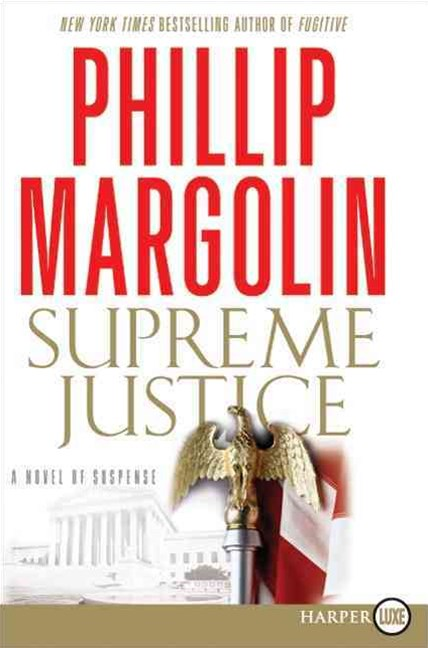 Supreme Justice: A Novel of Suspense Large Print