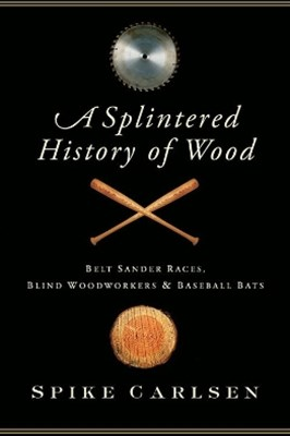 (ebook) A Splintered History of Wood