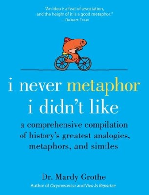 (ebook) I Never Metaphor I Didn't Like