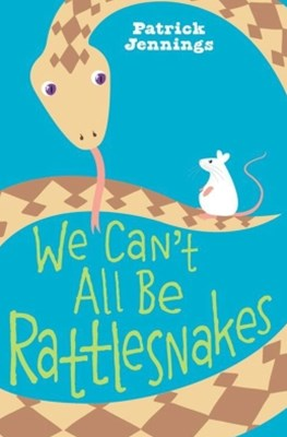 (ebook) We Can't All Be Rattlesnakes