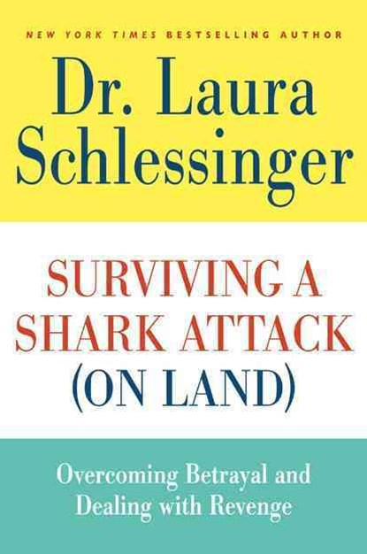 Surviving a Shark Attack (On Land): Overcoming Betrayal and Dealing withRevenge
