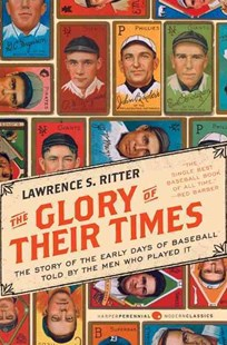 The Glory of Their Times by Lawrence S. Ritter (9780061994715) - PaperBack - Sport & Leisure Other Sports