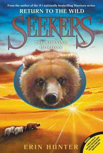 Seekers: Return to the Wild #5: the Burning Horizon by Erin Hunter (9780061996481) - PaperBack - Children's Fiction Older Readers (8-10)