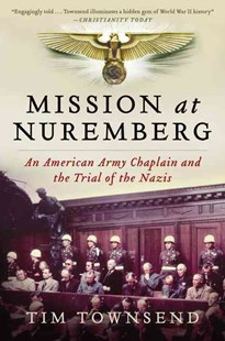 Mission at Nuremberg by Tim Townsend (9780061997204) - PaperBack - Military Wars