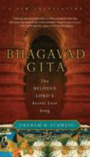 Bhagavad Gita: The Beloved Lord's Secret Love Song by Graham M Schweig (9780061997303) - PaperBack - Religion & Spirituality Hinduism