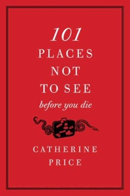 (ebook) 101 Places Not to See Before You Die