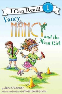 Fancy Nancy and the Mean Girl by Jane O'Connor, Robin Preiss Glasser, Ted Enik (9780062001788) - HardCover - Children's Fiction Intermediate (5-7)