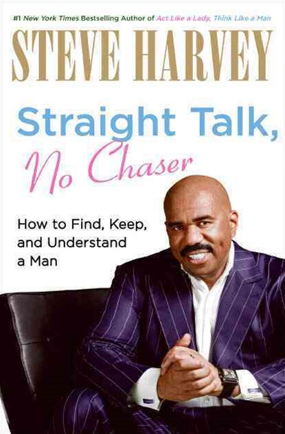 Straight Talk, No Chaser: How to Find, Keep and Understand a Man - LargePrint