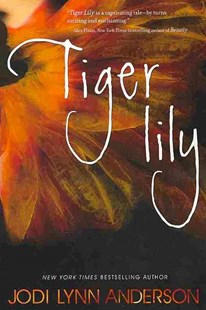 Tiger Lily by Jodi Lynn Anderson (9780062003263) - PaperBack - Children's Fiction Teenage (11-13)