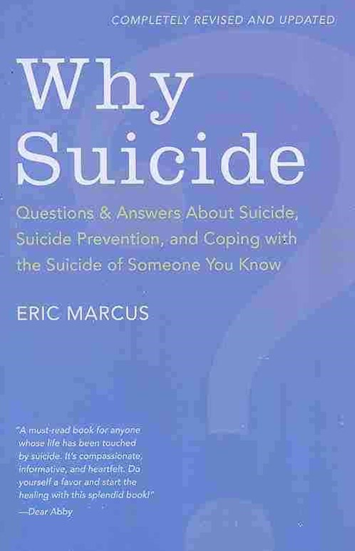 Why Suicide? Questions and Answers About Suicide, Suicide Prevention, and Coping with the Suicide of Someone You Know