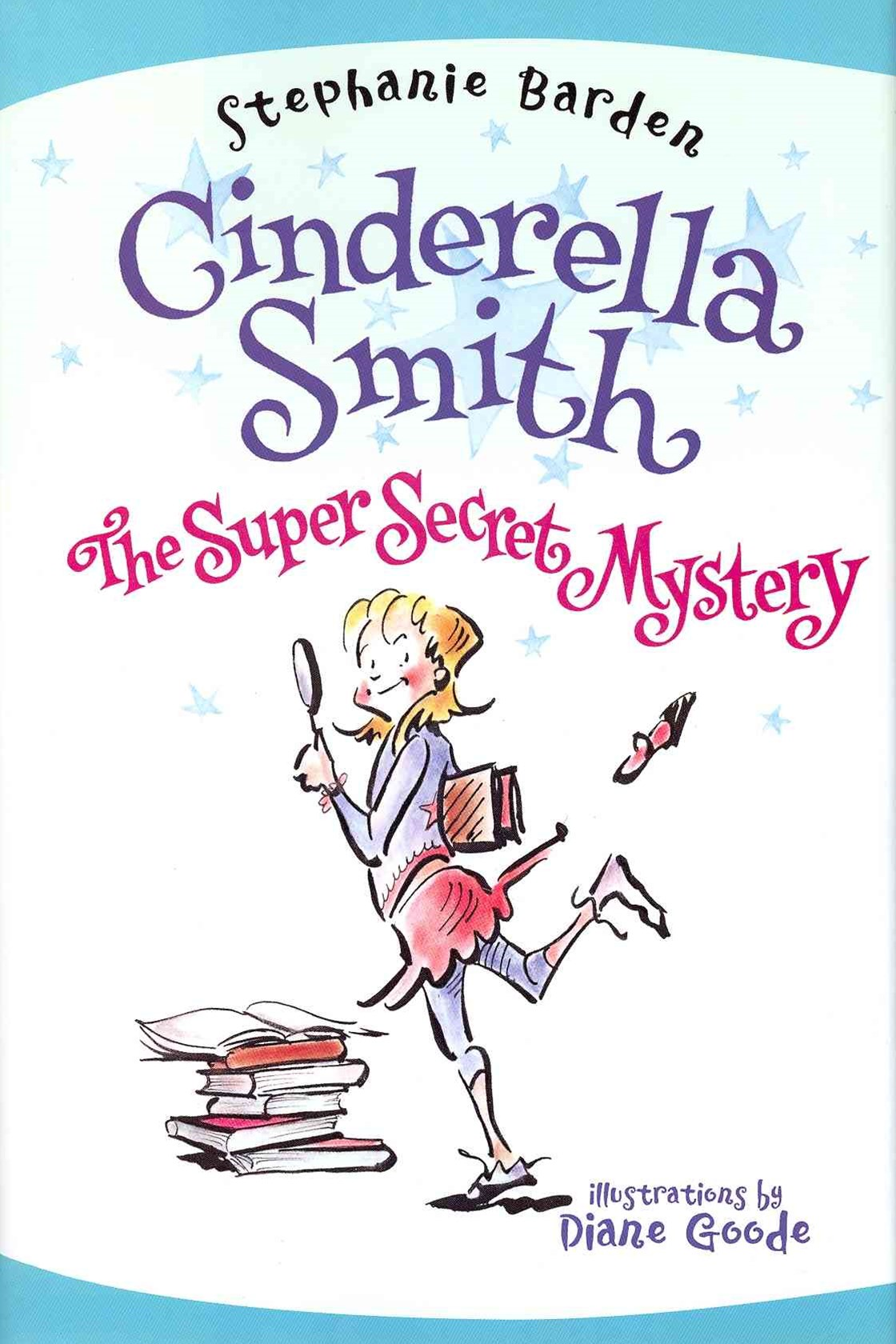 Cinderella Smith: The Super Secret Mystery