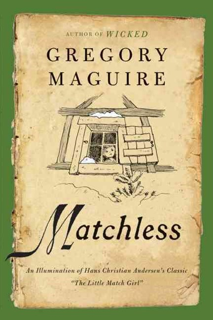 Matchless: An Illumination of Hans Christian Andersen's Classic &quote;The Little Match Girl&quote;