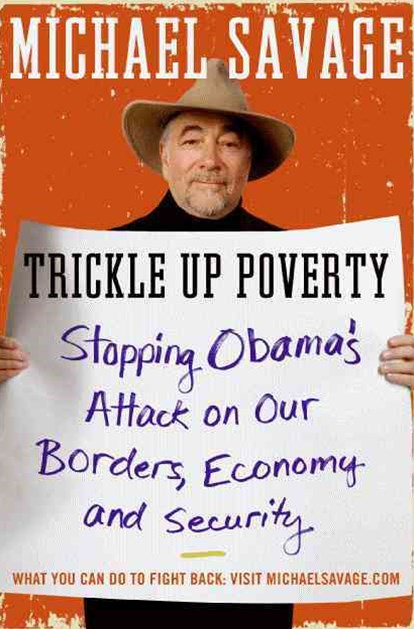 Trickle Up Poverty Large Print: Stopping Obama's Attack on Our Borders, Economy, and Security
