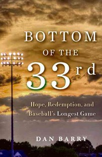 Bottom of the 33rd by Dan Barry (9780062014481) - HardCover - Sport & Leisure Other Sports
