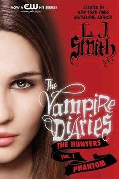 Vampire Diaries: The Hunters: Phantom