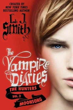 The Vampire Diaries: The Hunters: The Moonsong