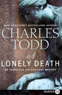 A Lonely Death Large Print by Charles Todd (9780062017727) - PaperBack - Crime