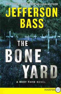 The Bone Yard by Jefferson Bass (9780062017789) - PaperBack - Crime Mystery & Thriller