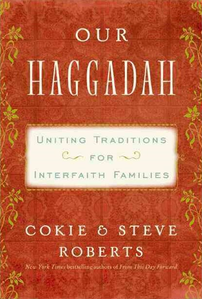 Our Haggadah: Uniting Traditions for Interfaith Families