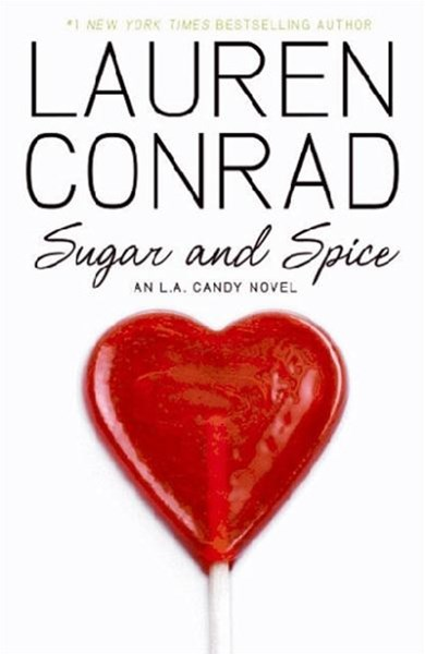 Sugar and Spice: An L. A. Candy Novel