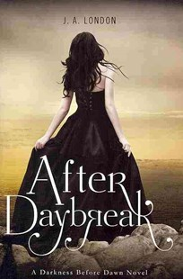 After Daybreak: A Darkness Before Dawn Novel by J. A. London (9780062020673) - PaperBack - Children's Fiction