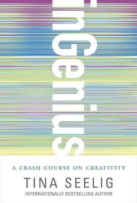 inGenius : A Crash Course on Creativity