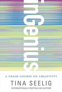 inGenius : A Crash Course on Creativity by Tina Seelig (9780062020710) - PaperBack - Business & Finance Finance & investing