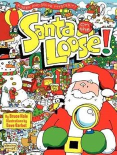 Santa on the Loose! by Dave Garbot, Bruce Hale (9780062022622) - HardCover - Children's Fiction Intermediate (5-7)