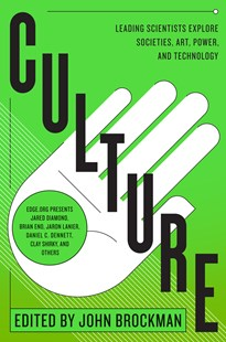Culture: Leading Scientists Explore Societies, Art, Power, And Technology by John Brockman (9780062023131) - PaperBack - Science & Technology Popular Science