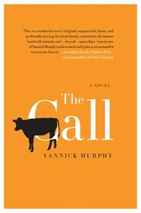 The Call: A Novel by Yannick Murphy (9780062023148) - PaperBack - Modern & Contemporary Fiction General Fiction