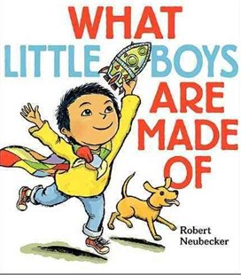 What Little Boys Are Made Of by Robert Neubecker (9780062023551) - HardCover - Children's Fiction Early Readers (0-4)