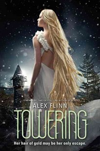 Towering by Alex Flinn (9780062024190) - PaperBack - Children's Fiction Teenage (11-13)