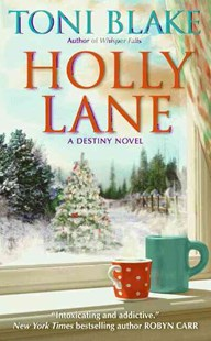 Holly Lane: Book 4 in the Destiny series by Toni Blake (9780062024602) - PaperBack - Romance Modern Romance